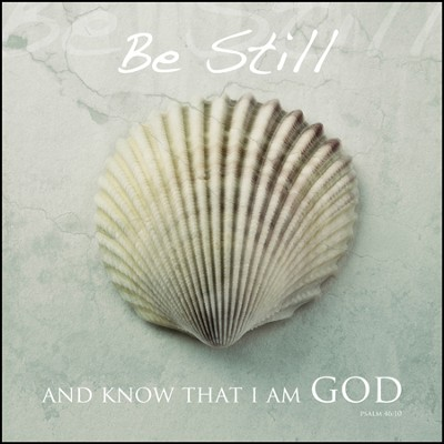 Be Still and Know that I Am God Mounted Print  -