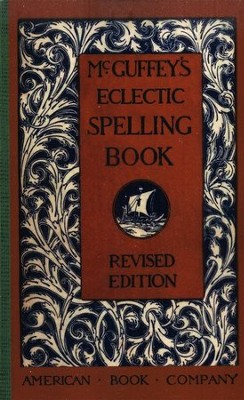 McGuffey's Eclectic Spelling Book, Revised Edition   -