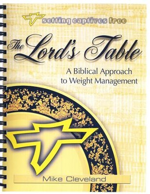 The Lord's Table: A Biblical Approach to Weight  Management  -     By: Mike Cleveland