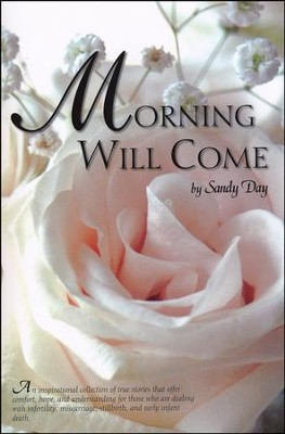 Morning Will Come   -     By: Sandy Day