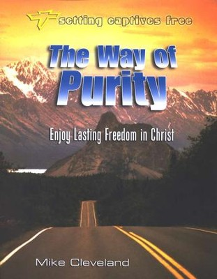 The Way of Purity: Enjoy Lasting Freedom in Christ  -     By: Mike Cleveland