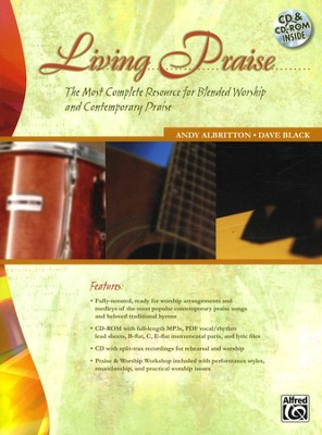 Living Praise: The Most Complete Resource for Blended  Worship and Contemporary Praise (Book, CD & CD-Rom)  -     By: Andy Albritton, Dave Black