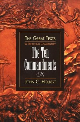 The Ten Commandments: A Preaching Commentary  -     By: John Holbert