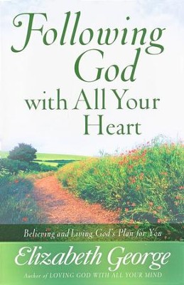 Following God with All Your Heart: Believing and Living God's Plan for You - Slightly Imperfect  -