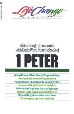 1 Peter, LifeChange Bible Study Series  -