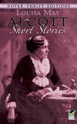 Short Stories   -     By: Louisa May Alcott