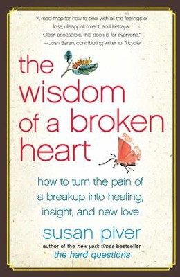 The Wisdom of a Broken Heart: An Uncommon Guide to Healing, Insight, and Love - eBook  -     By: Susan Piver
