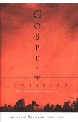 Gospel Remission   -     By: Jeremiah Burroughs