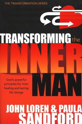 Transforming the Inner Man: God's Powerful Principles for Inner Healing and Lasting Life Changes  -     By: John Loren Sandford, Paula Sandford