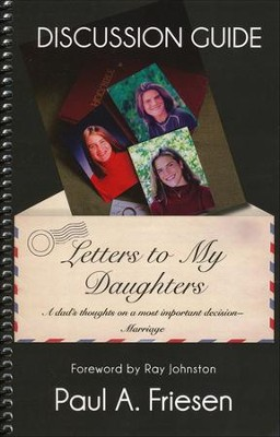 Letters to My Daughters--Discussion Guide   -     By: Paul A. Friesen