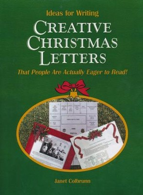 Ideas for Writing Creative Christmas Letters That People Are Actually Eager to Read!  -     By: Janet Colbrunn