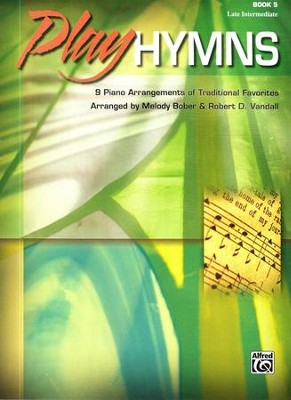 Play Hymns, Book 5: 9 Piano Arrangements of Traditional Favorites  -     By: Melody Bober, Robert D. Vandall