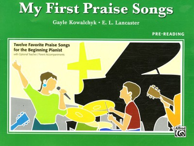 My First Praise Songs: Twelve Favorite Praise Songs for the Beginning Pianist  -     By: Gayle Kowalchyk, E.L. Lancaster