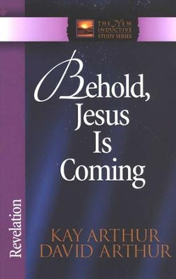 Behold, Jesus Is Coming! (Revelation)   -     By: Kay Arthur, David Arthur