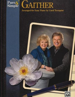 Pure and Simple Gaither: Arranged for Easy Piano   -     By: Carol Tornquist