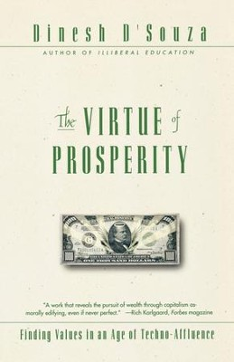 The Virtue Of Prosperity: Finding Values In An Age Of Technoaffluence - eBook  -     By: Dinesh D'Souza