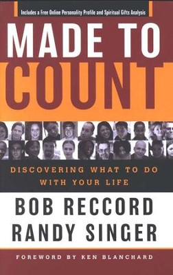 Made to Count: Discovering What to Do With Your Life  -     By: Randy Singer, Bob Reccord