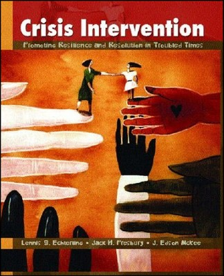 Crisis Intervention: Promoting Resilience and Resolution in Troubled Times  -     By: Lennis G. Echterling