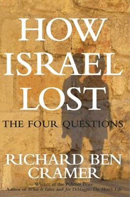 How Israel Lost: The Four Questions - eBook  -     By: Richard Ben Cramer