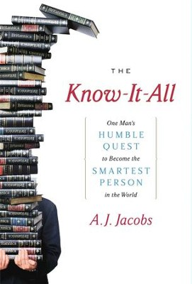 The Know-It-All: One Man's Humble Quest to Become the Smartest Person in the World - eBook  -     By: A.J. Jacobs