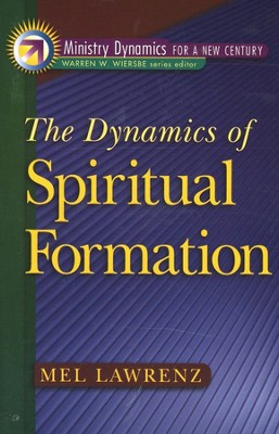 The Dynamics of Spiritual Formation   -     By: Mel Lawrenz