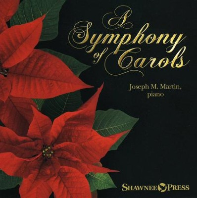 A Symphony of Carols-10 Christmas Piano Arrangements with Full Orchestra Tracks (Listening CD)  -