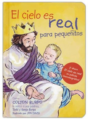 El Cielo Es Real para Pequeñitos  (Heaven is for Real for Little Ones)  -     By: Todd Burpo