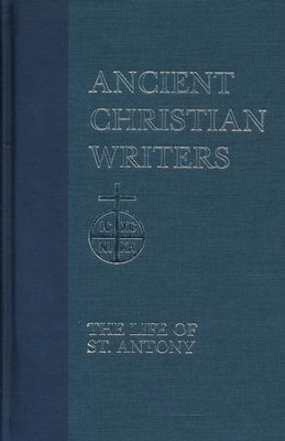 The Life of St. Antony (Ancient Christian Writers)  -     Edited By: T.C. Lawler     By: Athanasius