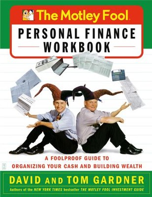 The Motley Fool Personal Finance Workbook: A Foolproof Guide to Organizing Your Cash and Building Wealth - eBook  -     By: David Gardner, Tom Gardner