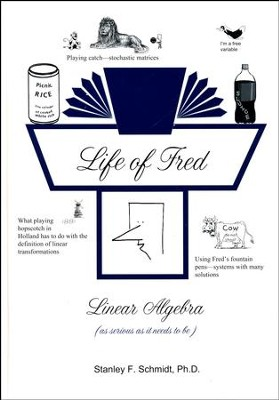 Life of Fred: Linear Algebra  -     By: Stanley F. Schmidt Ph.D.