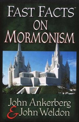 Fast Facts on Mormonism  -     By: John Ankerberg, John Weldon