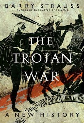 The Trojan War: A New History - eBook  -     By: Barry Strauss