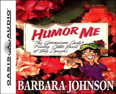 Humor Me, I'm Your Mother - audiobook on CD   -     By: Barbara Johnson