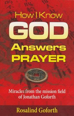 How I Know God Answers Prayer  -     By: Rosiland Goforth
