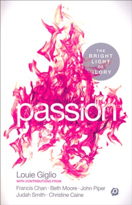Passion! The Bright Light of Glory  -     By: Louie Giglio
