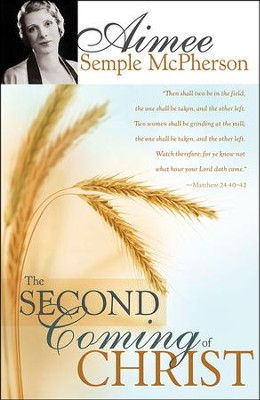 Second Coming Of Christ  -     By: Aimee Semple Mcpherson