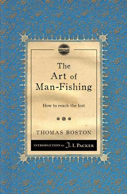 The Art of Man-Fishing: How to reach the lost  -     By: Thomas Boston