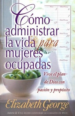 C&#243mo Administrar la Vida para Mujeres Ocupadas  (Life Management for Busy Women)  -     By: Elizabeth George