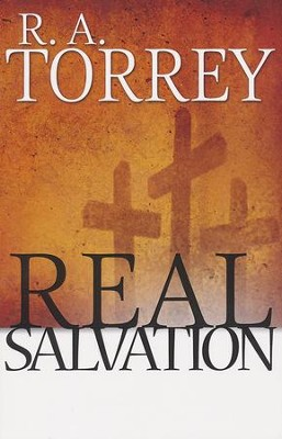 Real Salvation  -     By: R.A. Torrey