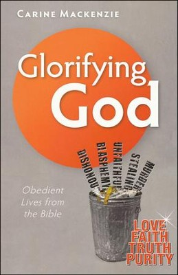 Glorifying God: Obedient Lives from the Bible  -     By: Carine Mackenzie