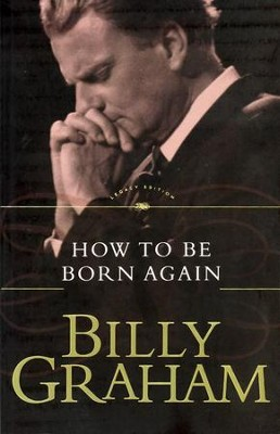 How To Be Born Again  - Slightly Imperfect  -     By: Billy Graham