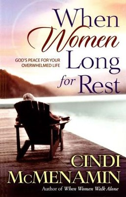 When Women Long for Rest: God's Peace for Your Overwhelmed Life  -     By: Cindi McMenamin