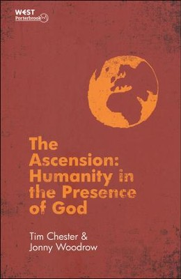 The Ascension: Humanity in the Presence of God  -     By: Tim Chester
