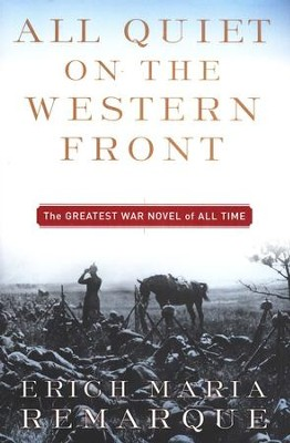 All Quiet on the Western Front   -     By: Erich Maria Remarque, A.W. Wheen