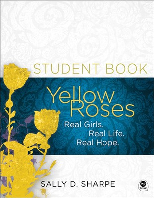 Yellow Roses, Workbook: Real Girls. Real Life. Real Hope. - Slightly Imperfect  -     By: Mike Edwards, Larry Mead