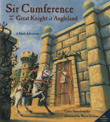 Sir Cumference and the Great Knight of Angleland,  A Math Adventure  -     By: Cindy Neuschwander