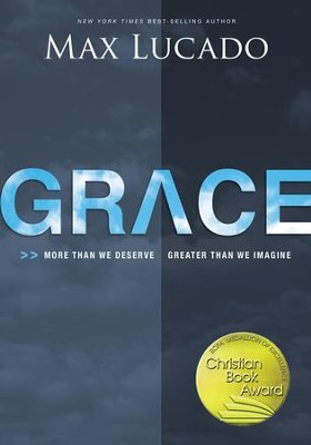Grace: More Than We Deserve, Greater Than We Imagine  - Slightly Imperfect  -     By: Max Lucado