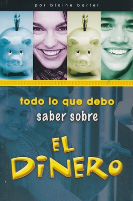 Todo lo que Debo Saber Sobre el Dinero  (Every Teenager's little Black Book on Cash, Spanish Ed.)  -     By: Blaine Bartel
