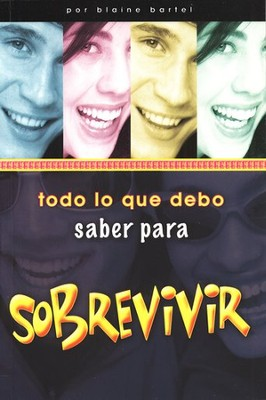 Todo lo que Debo Saber para Sobrevivir                                   (Every Teenager's little Black Book on Hard to Find Info)  -     By: Blaine Bartel