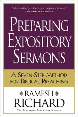Preparing Expository Sermons: A Seven-Step Method for Biblical Preaching  -     By: Ramesh Richard